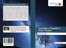 Bookcover of Zoológico Plegable y Otros Textos