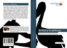 Обложка El loco y su pelícano