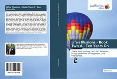 Copertina di Life's Illusions - Book Two A - Ten Years On