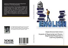 Bookcover of Impacts of Segmental and Supra-Segmental Phonemes in Learning Speaking
