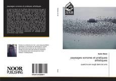 Bookcover of paysages sonores et pratiques artistiques