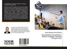 Обложка Consolidating Competency-Based Language Teaching Through CALL