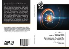Bookcover of Semiclassical Approach for Nuclear Fusion Reactions