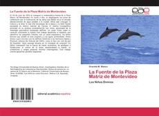 Buchcover von La Fuente de la Plaza Matriz de Montevideo