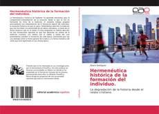 Borítókép a  Hermenéutica histórica de la formación del individuo. - hoz