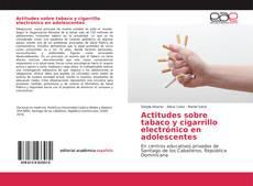 Portada del libro de Actitudes sobre tabaco y cigarrillo electrónico en adolescentes