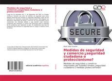 Bookcover of Medidas de seguridad y comercio:¿seguridad ciudadana o proteccionismo?