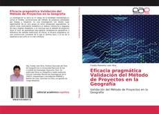 Portada del libro de Eficacia pragmática Validación del Método de Proyectos en la Geografía