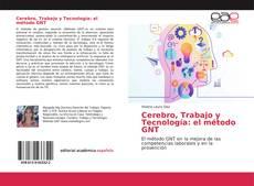 Bookcover of Cerebro, Trabajo y Tecnología: el método GNT