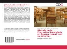 Bookcover of Historia de la Educación Secundaria en España (León) y en su entorno