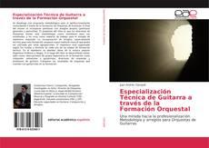 Portada del libro de Especialización Técnica de Guitarra a través de la Formación Orquestal