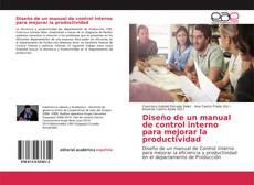 Portada del libro de Diseño de un manual de control interno para mejorar la productividad