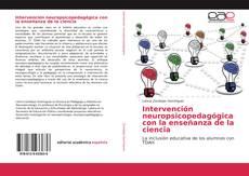 Bookcover of Intervención neuropsicopedagógica con la enseñanza de la ciencia