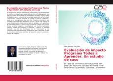 Portada del libro de Evaluación de impacto Programa Todos a Aprender. Un estudio de caso