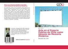 Arte en el Espacio Público de Chile como Génesis de Memoria Histórica kitap kapağı