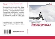 Bookcover of Una aproximación a la semiótica del silencio