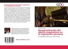 Couverture de Despenalización del aborto eugenésico en la legislación peruana