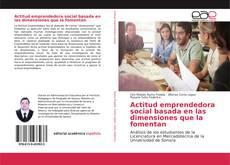 Bookcover of Actitud emprendedora social basada en las dimensiones que la fomentan