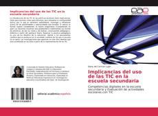 Copertina di Implicancias del uso de las TIC en la escuela secundaria