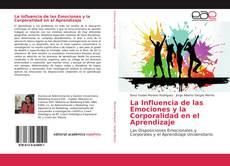 Copertina di La Influencia de las Emociones y la Corporalidad en el Aprendizaje