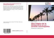 Bookcover of Idea trágica de la democracia en un sentido caosmopolita