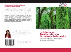 Bookcover of La Educación Ambiental como Estrategia Pedagógica