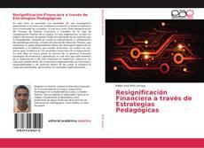 Bookcover of Resignificación Financiera a través de Estrategias Pedagógicas