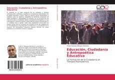 Portada del libro de Educación, Ciudadanía y Antropoética Educativa