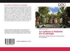 Bookcover of La cultura e historia en el paisaje