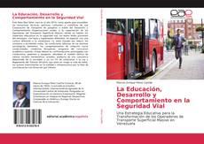 Portada del libro de La Educación, Desarrollo y Comportamiento en la Seguridad Vial