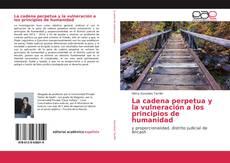 Bookcover of La cadena perpetua y la vulneración a los principios de humanidad