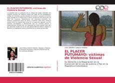 Couverture de EL PLACER PUTUMAYO: víctimas de Violencia Sexual