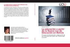 Buchcover von La educación a partir de la Nueva Ley de Educación en Bolivia