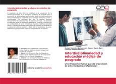 Bookcover of Interdisciplinariedad y educación médica de posgrado