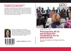 Bookcover of Percepción de la participación ciudadana en la planeación