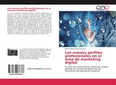 Borítókép a  Los nuevos perfiles profesionales en el área de marketing digital - hoz