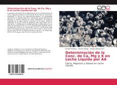 Bookcover of Determinación de la Conc. de Ca, Mg y K en Leche Liquida por AA