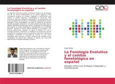 La Fonología Evolutiva y el cambio fonetológico en español kitap kapağı