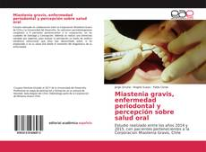 Bookcover of Miastenia gravis, enfermedad periodontal y percepción sobre salud oral