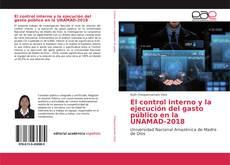 Обложка El control interno y la ejecución del gasto público en la UNAMAD-2018