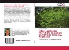 Portada del libro de Intoxicación por Pteridium aquilinum en bovinos en Jujuy, Argentina