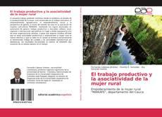 Bookcover of El trabajo productivo y la asociatividad de la mujer rural