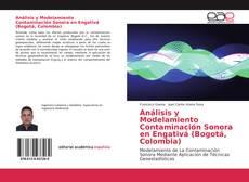 Análisis y Modelamiento Contaminación Sonora en Engativá (Bogotá, Colombia)的封面