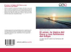 Bookcover of El amor, la lógica del Goce y sus fantasías del Edipo