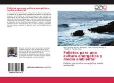 Bookcover of Folletos para una cultura energética y medio ambiental