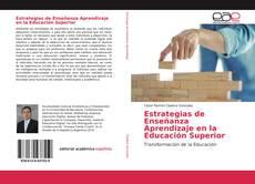 Bookcover of Estrategias de Enseñanza Aprendizaje en la Educación Superior