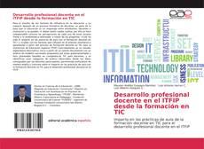 Обложка Desarrollo profesional docente en el ITFIP desde la formación en TIC