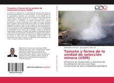 Portada del libro de Tamaño y forma de la unidad de selección minera (USM)