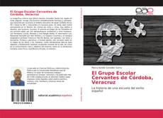 Bookcover of El Grupo Escolar Cervantes de Córdoba, Veracruz