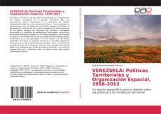 Обложка VENEZUELA: Políticas Territoriales y Organización Espacial, 1958-2013